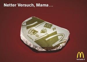 """Plakat von McDonalds: """"Netter Versuch, Mama..."""""""